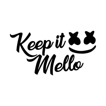 Keep it Mello - Marshmello by marshmellofans