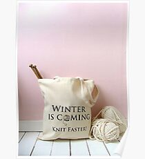 Winter is coming, knit faster! Poster