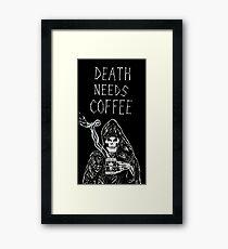 Death Needs Coffee Framed Print