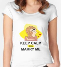 Keep calm and marry me #redbubble #printart #decor #buyart Women's Fitted Scoop T-Shirt