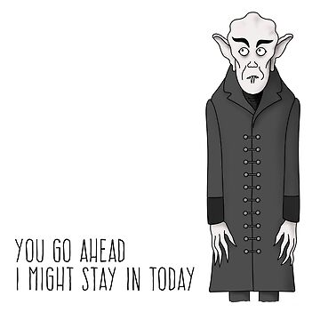 "Nosferatu says, ""Stay indoors!"" by gerryhaze"