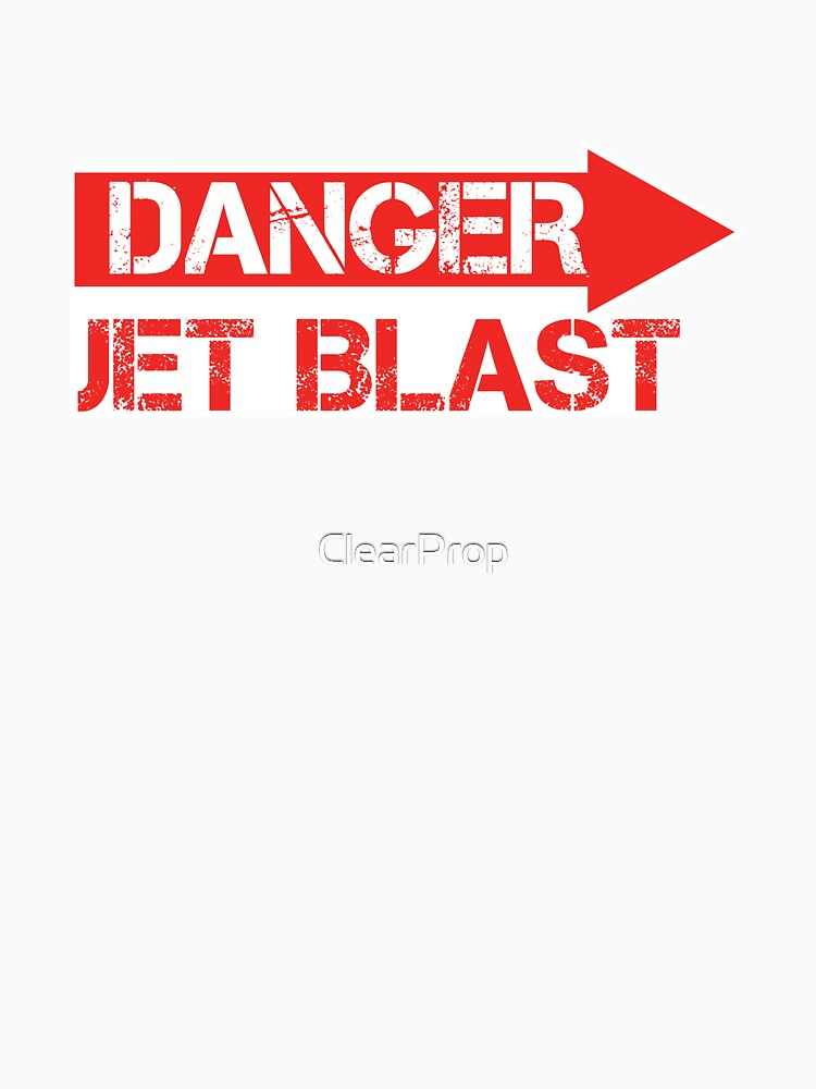 Danger Jet Blast by ClearProp