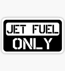 jet Fuel Only Sticker