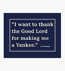 Thank the Good Lord For Making Me A Yankee Photographic Print
