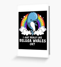 I Just Really Like Beluga Whales OK? Rainbow Party Greeting Card