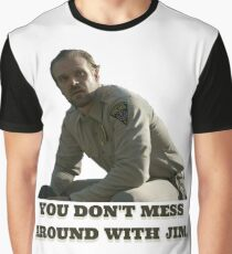 you don't mess around with jim Graphic T-Shirt