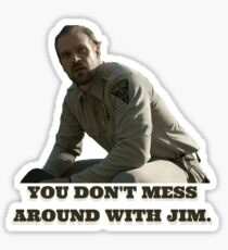 you don't mess around with jim Sticker
