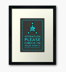 Please Check In Your Morty Framed Print