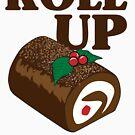 Roll Up Roll Up von kjanedesigns