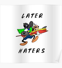 Later Haters - Goofy Poster