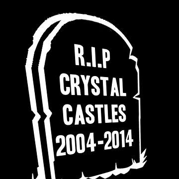 RIP CRYSTAL CASTLES by sneddy