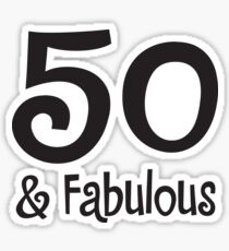 50 and Fabulous Sticker