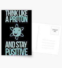Postales Discúlpeme mientras que la ciencia: piense como un protón y manténgase positivo