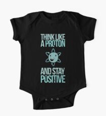 Excuse Me While I Science: Think Like A Proton and Stay Positive One Piece - Short Sleeve