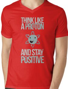 Excuse Me While I Science: Think Like A Proton and Stay Positive Mens V-Neck T-Shirt