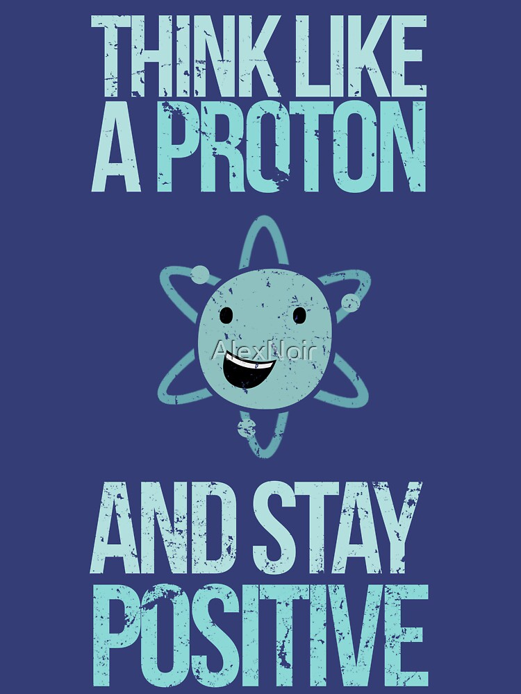 Entschuldigung, während ich Wissenschaft: denke wie ein Proton und Bleib positiv von AlexNoir