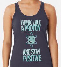 Camiseta con espalda nadadora Discúlpeme mientras que la ciencia: piense como un protón y manténgase positivo