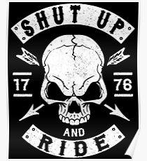 BIKER - SHUT UP AND RIDE - MOTORCYCLE GANG Poster