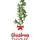 Christmas Thyme by fashprints
