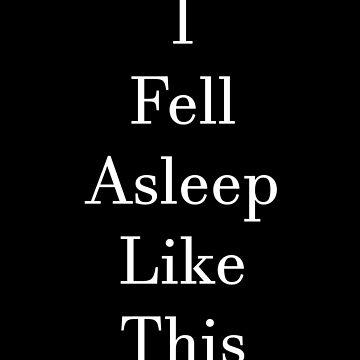 Fell Asleep Like This by blakcirclegirl