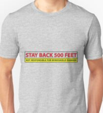 Stay Back! Unisex T-Shirt
