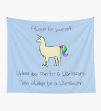 Always Be Yourself, Unless You Can Be A Llamacorn Wall Tapestry