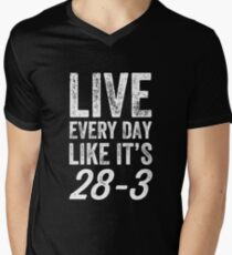 Live every day like it's 28-3 - football tee Men's V-Neck T-Shirt