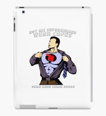 Not All Superheroes Wear Capes, Some Read Comic Books - Comics, Comic Books, Comic, Reading, Hobby iPad Case/Skin