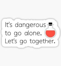 Its dangerous to go alone Sticker