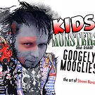 Kids Monsters and other Googely Mooglies: The Art of Steven Novak by Steven Novak
