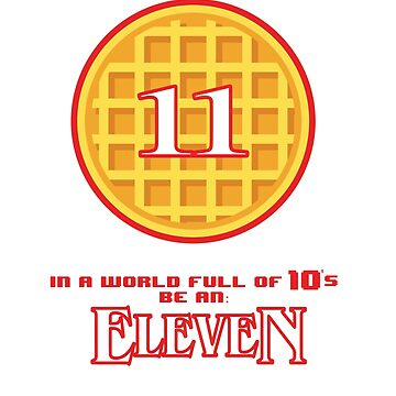 In a world full of 10's be an Eleven! by g10store