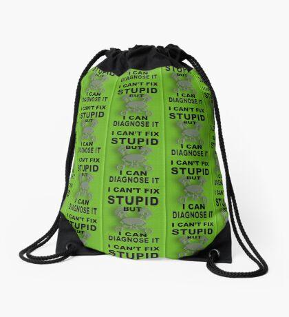 I Can't Fix Stupid BUT I Can Diagnose It Drawstring Bag