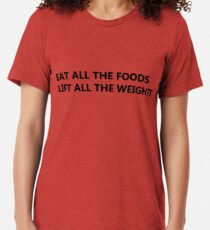 Eat and Lift Tri-blend T-Shirt