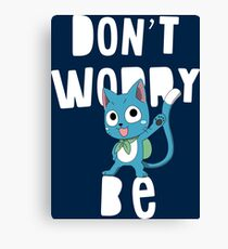 Dont worry ! Canvas Print