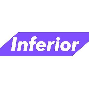 Inferior by j-defenser