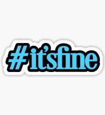 It's Fine - Hashtag - Message Text Sticker