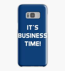 It is Business Time! Samsung Galaxy Case/Skin