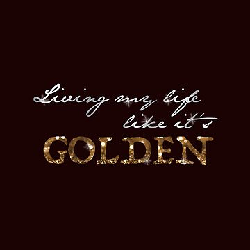 """Living My Life Like It's Golden"" - Jill Scott, empowering Lyrics by WitchDesign"