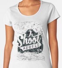 Street Photographer I Shoot Poeple On the Street  Women's Premium T-Shirt