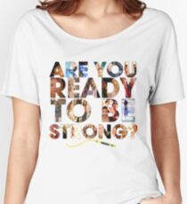 Buffy the Vampire Slayer - Are You Ready To Be Strong Women's Relaxed Fit T-Shirt