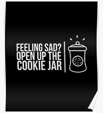 Feeling Sad? Open Up The Cookie Jar  - Cookies, Chocolate Chip Cookie, Pastries, Biscuits Poster