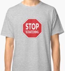 Stop Scratching Eczema  Classic T-Shirt