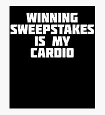 Winning Sweepstakes Is My Cardio | Money Winning T-Shirt Photographic Print