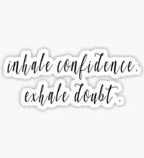 Atme Vertrauen ein, atme Zweifel aus Sticker