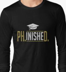 Phinished PhD Graduate Student Funny  T-Shirt