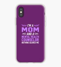 Mom & Mental Health Counselor Nothing Scares Me iPhone Case