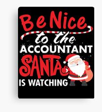 Be Nice To Accountant Santa Is Watching Canvas Print