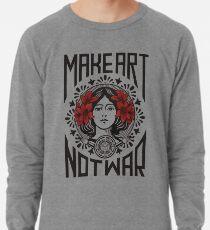 Make art not war Lightweight Sweatshirt