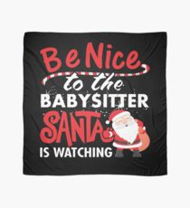 Be Nice To Babysitter Santa Is Watching Scarf
