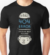 404 error - brain not found Unisex T-Shirt